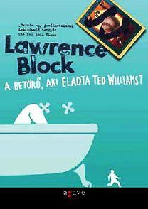 Lawrence Block - A betörő, aki eladta Ted Williamst