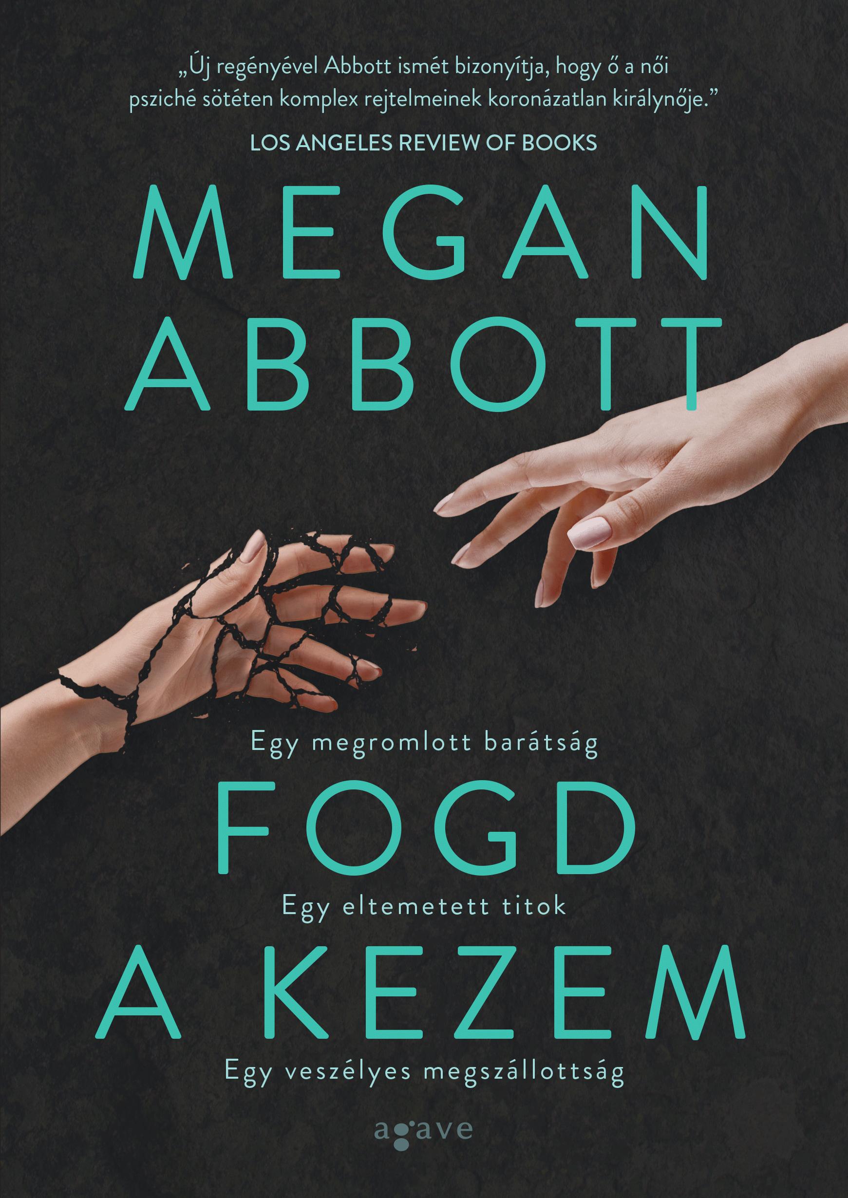 Megan Abbott - Fogd a kezem