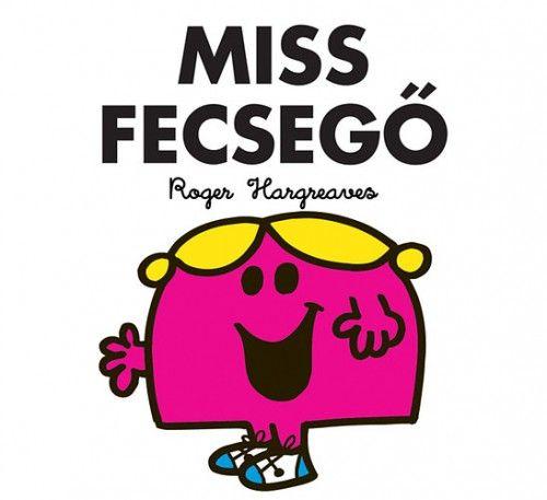 Roger Hargreaves - Miss Fecsegő