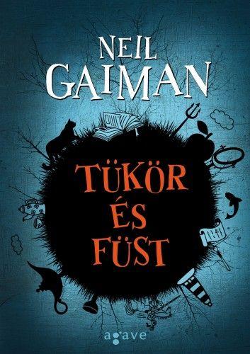 Neil Gaiman - Tükör és füst