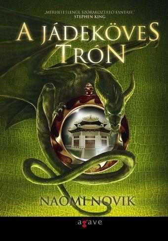 Naomi Novik - A Jádeköves trón
