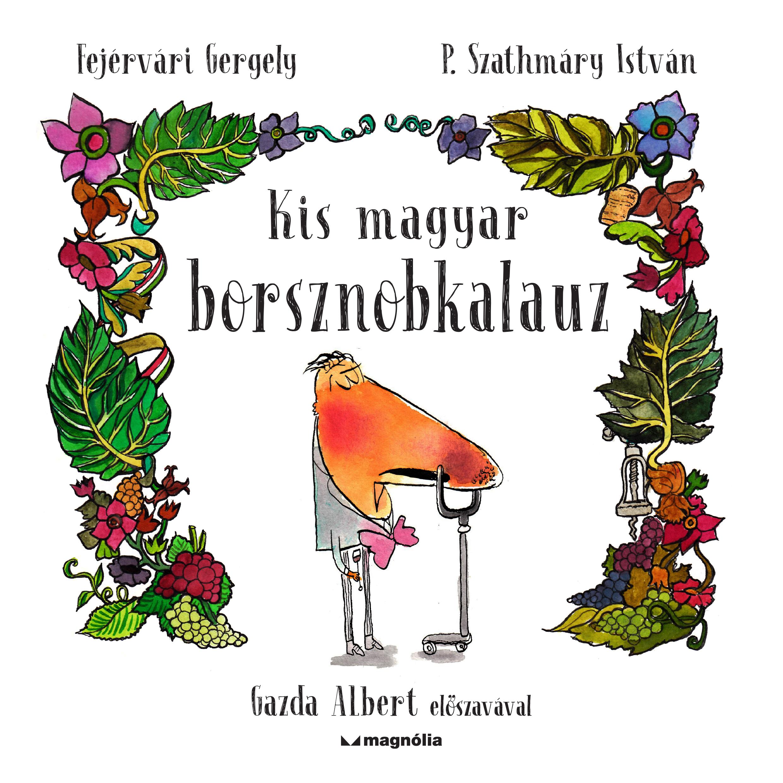 Fejérvári Gergely - Kis magyar borsznobkalauz