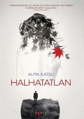 Alma Katsu - Halhatatlan
