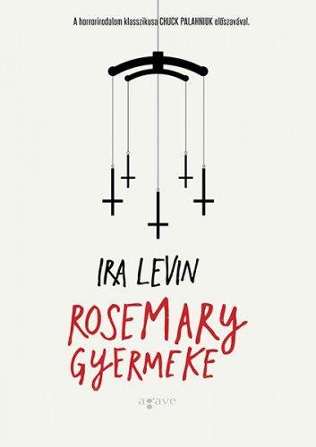 Ira Levin - Rosemary gyermeke