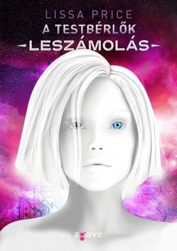 Lissa Price - A testbérlők- Leszámolás