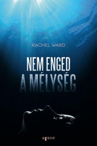 Rachel Ward - Nem enged a mélység