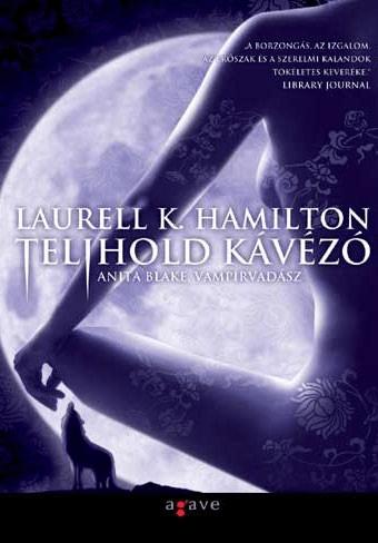 Laurell K. Hamilton - Telihold kávézó - Anita blake, vámpírvadász 4.