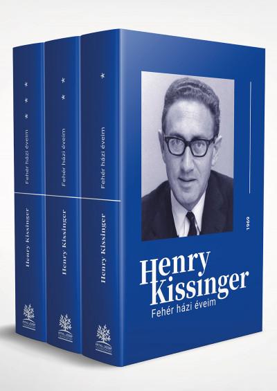 Henry Kissinger - Fehér házi éveim I-III.