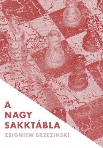 Zbigniew Brzezinski - A nagy sakktábla