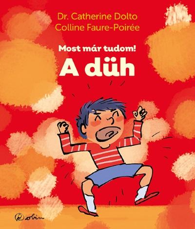 Dr. Catherine Dolto - A düh - Most már tudom!