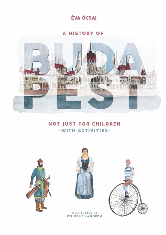 Ócsai Éva - A History of Budapest Not Just For Children
