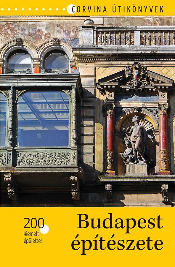 Bede Béla - Budapest építészete - 200 kiemelt épülettel