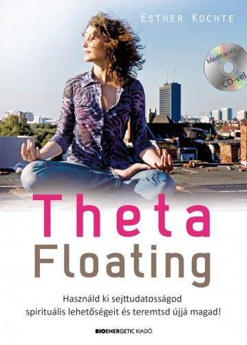 Esther Kochte - ThetaFloating - Ajándék CD melléklettel