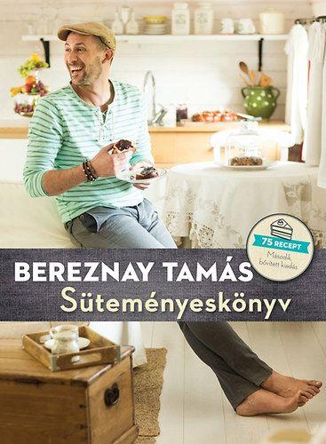 Bereznay Tamás - Süteményeskönyv 2.