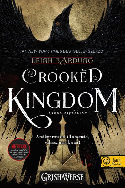 Leigh Bardugo - Crooked Kingdom - Bűnös birodalom (SÖ)