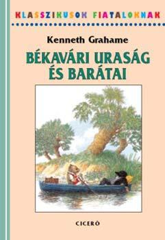 Kenneth Grahame - Békavári uraság és barátai