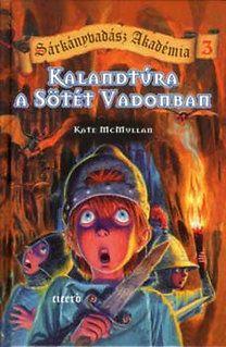 Kate Mcmullan - Kalandtúra a sötét vadonban