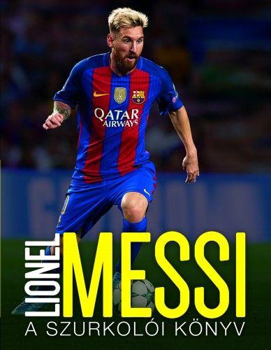 Mike Perez - Lionel Messi – A szurkolói könyv