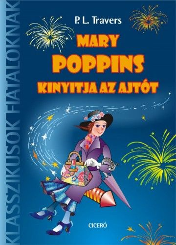P. L. Travers - Mary Poppins kinyitja az ajtót