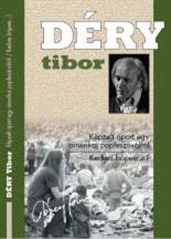 Déry Tibor - Képzelt riport egy amerikai popfesztiválról - Kedves Bópeer...!