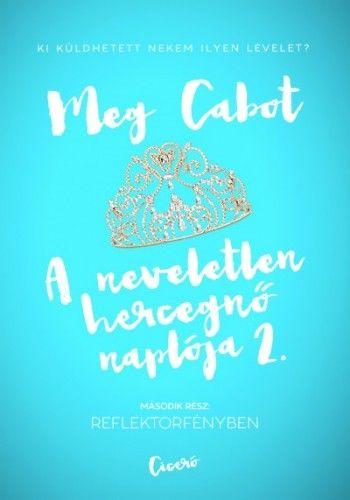 Meg Cabot - A neveletlen hercegnő naplója 2. - Reflektorfényben