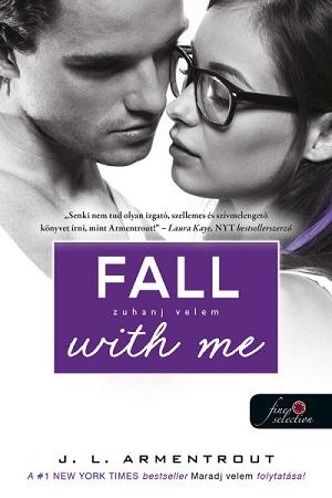Jennifer L. Armentrout - Fall with Me - Zuhanj velem