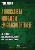 Tóth Tibor - A hungarista mozgalom emigrációtörténete