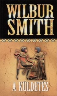 Wilbur Smith - A küldetés