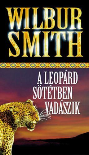Wilbur Smith - A leopárd sötétben vadászik