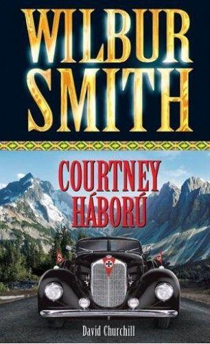 Wilbur Smith - Courtney háború