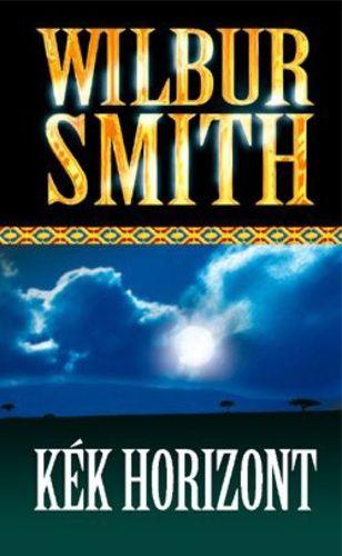 Wilbur Smith - Kék horizont