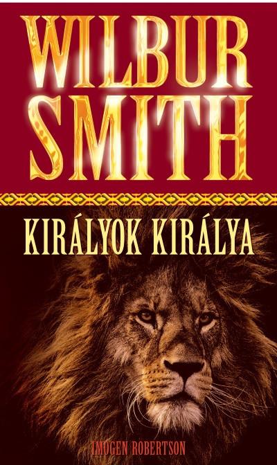 Wilbur Smith - Királyok királya