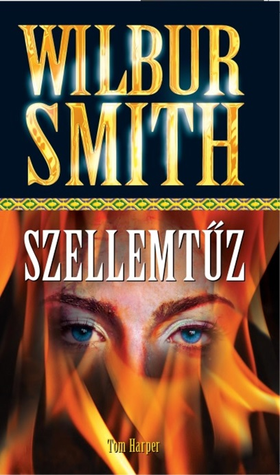 Wilbur Smith - Szellemtűz