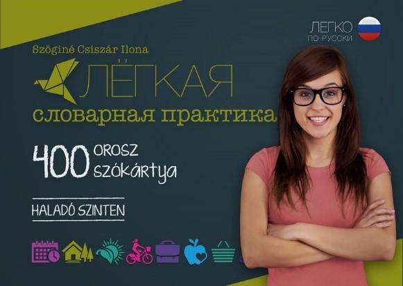 Szöginé Csiszár Ilona - 400 Orosz szókártya – Haladó szinten