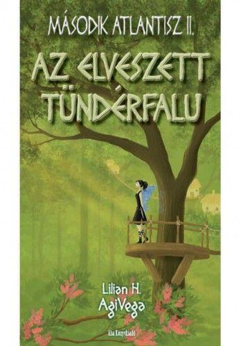 Lilian H. AgiVega - Az elveszett tündérfalu
