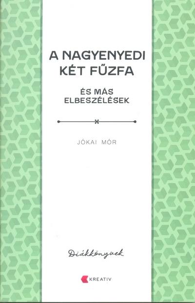 Jókai Mór - A nagyenyedi két fűzfa és ...