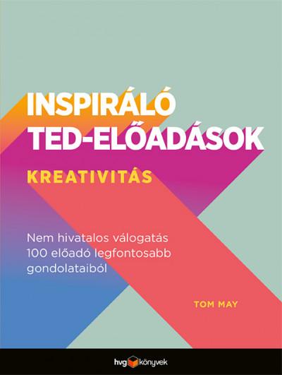 Tom May - Inspiráló TED-előadások: Kreativitás
