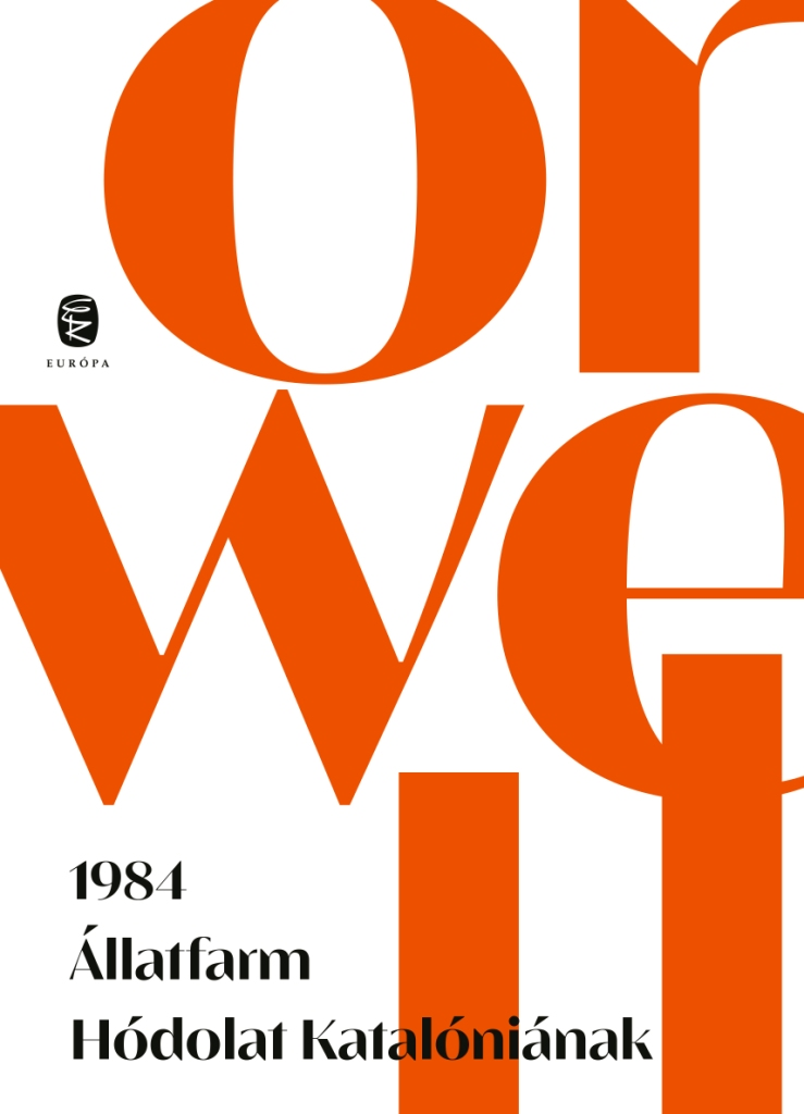 George Orwell - 1984, Állatfarm, Hódolat Katalóniának