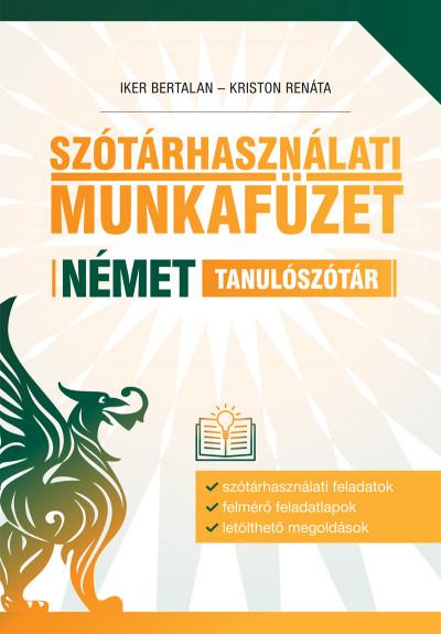 Iker Bertalan - Szótárhasználati munkafüzet - Német tanulószótár