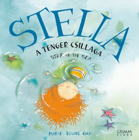 Marie-Louise Gay - Stella, a tenger csillaga