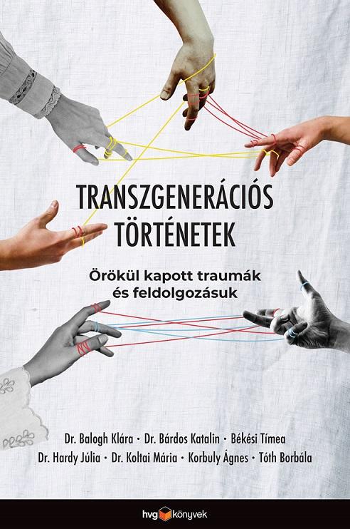 Dr. Balogh Klára - Transzgenerációs történetek