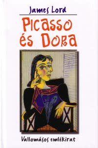 James Lord - Picasso és Dora