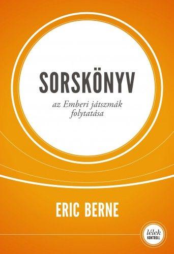 Eric Berne - Sorskönyv - Az Emberi játszmák folytatása