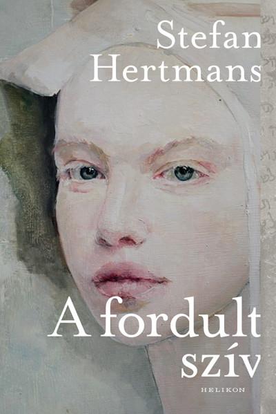 Stefan Hertmans - A fordult szív