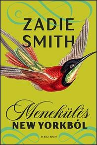 Zadie Smith - Menekülés New Yorkból