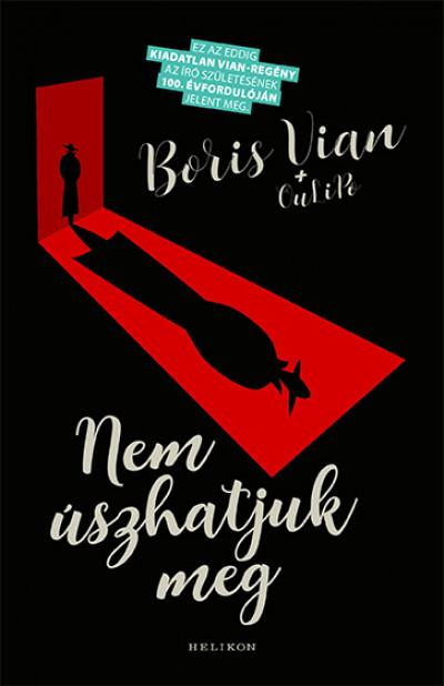 Boris Vian - Nem úszhatjuk meg