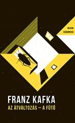 Franz Kafka - Az átváltozás - A fűtő - Helikon Zsebkönyvek 24.