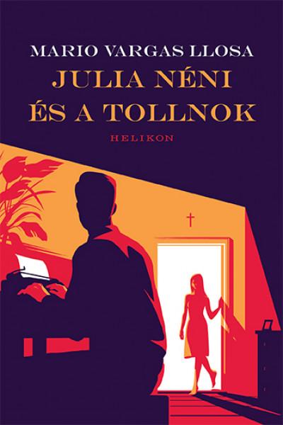 Mario Vargas Llosa - Julia néni és a tollnok