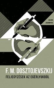 Fjodor Mihajlovics Dosztojevszkij - Feljegyzések az egérlyukból – Helikon Zsebkönyvek 39.