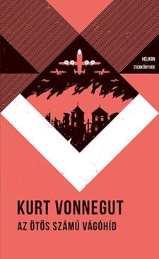 Kurt Vonnegut - Az ötös számú vágóhíd – Helikon Zsebkönyvek 49.
